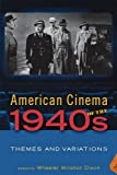 American Cinema of the 1940s: Themes and Variations (Screen Decades: American Culture/American Cinema)