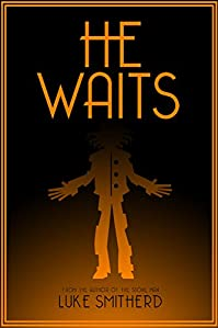 He Waits - A Book Of Strange And Disturbing Horror by Luke Smitherd ebook deal