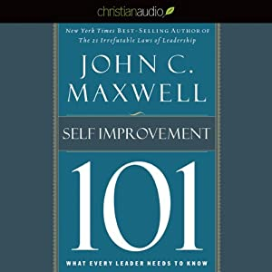 Maxwell's Leadership Series: Self-Improvement 101 | [John C. Maxwell]