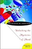 img - for The Science of Happiness: Unlocking the Mysteries of Mood book / textbook / text book