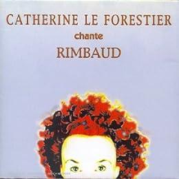 Catherine Le Forestier Chante Rimbaud