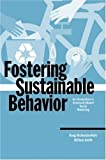 img - for Fostering Sustainable Behavior: An Introduction to Community-Based Social Marketing (Education for Sustainability Series) 1st (first) Edition by McKenzie-Mohr, Doug, Smith, William published by New Society Publishers (1999) book / textbook / text book