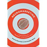 Neuromarketing: Understanding the Buy Buttons in Your Customers Brainby Patrick Renvoise