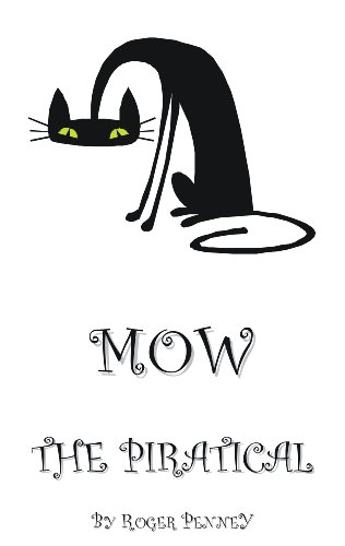 Book: Mow - The Story of a Piratical Tom Cat by Roger Penney