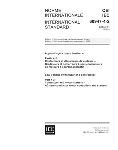 Iec 60947-4-2 Ed. 2.1 B:2002, Low-Voltage Switchgear And Controlgear - Part 4-2: Contactors And Motor-Starters - Ac Semiconductor Motor Controllers And Starters