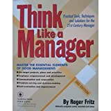 img - for Think Like a Manager 3rd edition practical tools techniques and solutions for the 21st Century manager 2001 paperback book / textbook / text book
