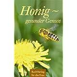 """Honig - gesunder Genussvon """"Carola Ruff"""""""