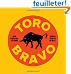 Toro Bravo: Stories. Recipes. No Bull...