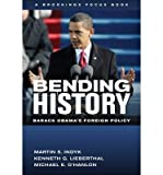 img - for [ { BENDING HISTORY: BARACK OBAMA'S FOREIGN POLICY (REVISED WITH A NEW PREFACE) (BROOKINGS FOCUS BOOK) } ] by Indyk, Martin S (AUTHOR) Aug-31-2013 [ Paperback ] book / textbook / text book