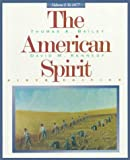 The American Spirit, Volume I: To 1877 (039587100X) by Bailey, Thomas