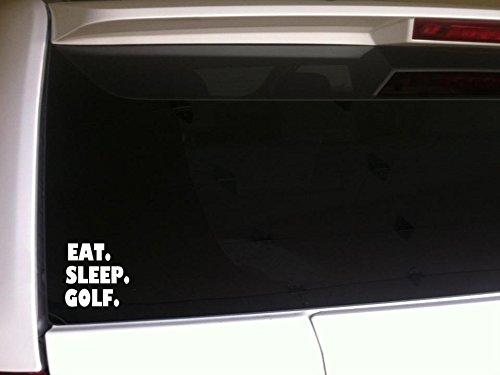 "Eat Sleep Golf 6"" Car Decal Vinyl Sticker Laptop Skin *F44 Player Pro Cart Country Clubs Golfing Tee Course"