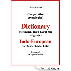 Comparative etymological Dictionary of Indo-European-Sanskrit-Greek-Latin
