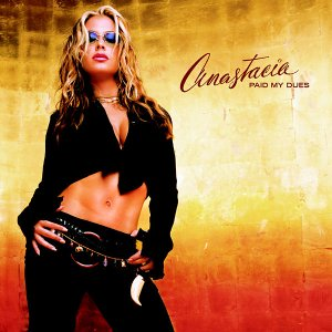 Anastacia - Paid My Dues - Zortam Music