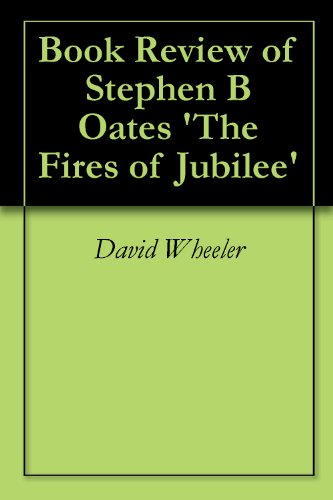 a review of stephen oates story the fires of jubilee
