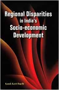 india s regional disparities essay Causes of regional imbalances in india policy measures to remove economic disparity: essay on epidemic diseases.