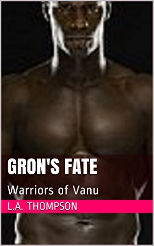 Gron's Fate: Warriors of Vanu