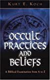 img - for Occult Practices and Beliefs: A Biblical Examination from A to Z book / textbook / text book