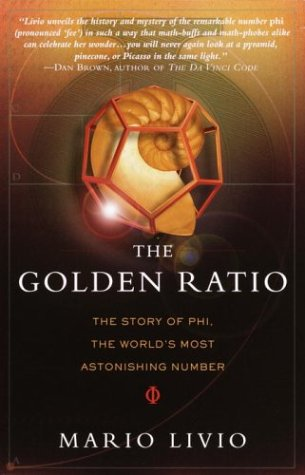 The Golden Ratio: The Story of PHI, the World