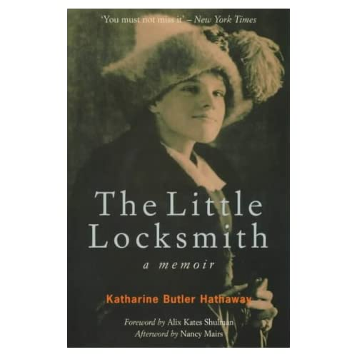 The Little Locksmith: A Memoir: Katharine Butler Hathaway