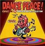 ダンス・ピース~CROSS FM 5th アニヴァーサリー・ヒッツ・セレクション