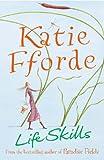 LIFE SKILLS (009928023X) by KATIE FFORDE