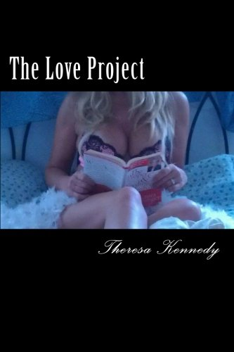 The Love Project: A Strippers guide to a fun loving relationship (Volume 1)