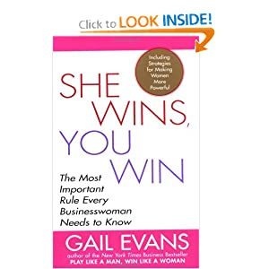 She Wins, You Win : The Most Important Rule Every Businesswoman Needs to Know