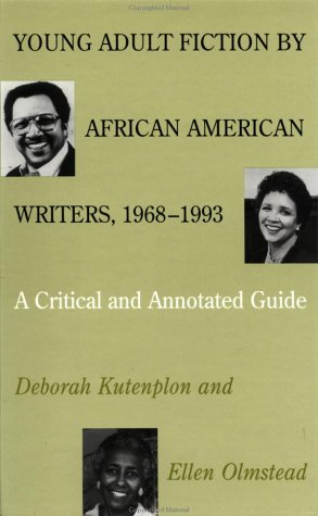 Young Adult Fiction by African American Writers, 1968-1993: A Critical and Annotated Guide (Garland Reference Library of the Humanities), Kutenplon, Deborah; Olmstead, Ellen