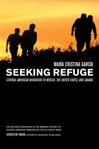 Seeking Refuge: Central American Migration to Mexico, the...