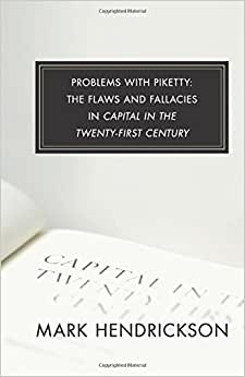 Problems With Piketty: The Flaws And Fallacies In Capital In The Twenty-First Century