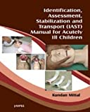 Identification, Assessment, Stabilization and Transport (IAST) Manual for Acutely Ill Children