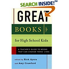 Great Books for High School Kids: A Teacher's Guide to Books That Can Change Teens' Lives