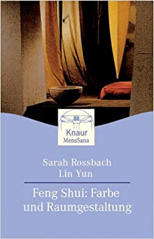 feng shui farbe und raumgestaltung sarah rossbach lin yun 9783426871072 books. Black Bedroom Furniture Sets. Home Design Ideas
