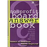 img - for Nonprofit Board Answer Book: Practical Guidelines for Board Members and Chief Executives book / textbook / text book