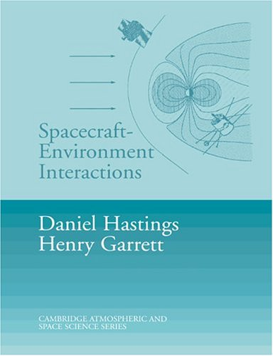 Spacecraft-Environment Interactions Paperback (Cambridge Atmospheric and Space Science Series)