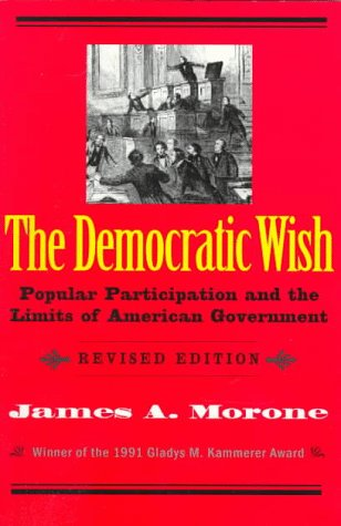 The Democratic Wish: Popular Participation and the Limits...