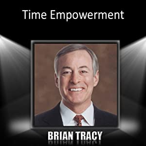 Time Empowerment | [Brian Tracy]