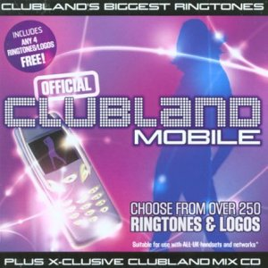 Clubland Mobile incl. X.-clusive Clubland Mix CD (Clubland's Biggest Ringtones)