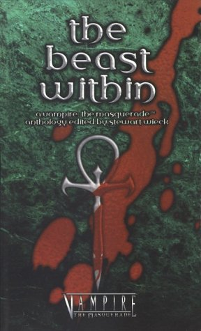 The Beast Within - 2ed (Vampire: The Masquerade Novels)