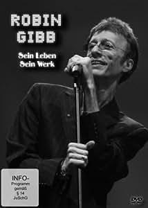 ROBIN GIBB (BEE-GEES) Sein Leben - Sein Werk