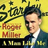 Roger Miller Man Like Me: the Early Years O