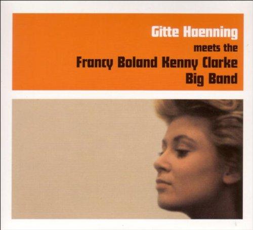 Gitte Haenning meets The Francy Boland - Kenny Clarke Big Band