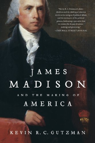 James Madison and the Making of America by Kevin R. C. Gutzman ebook deal