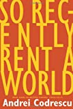img - for So Recently Rent a World: New and Selected Poems book / textbook / text book