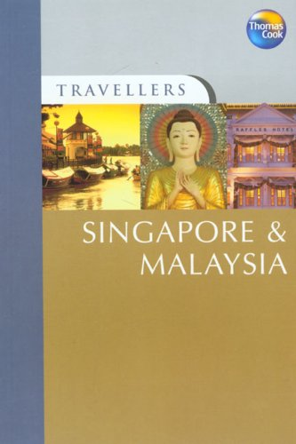 Travellers Singapore and Malaysia, 2nd (Travellers - Thomas Cook)