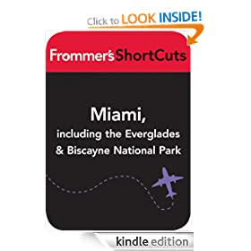 Miami, including the Everglades &amp; Biscanye National Park: Frommer's Shortcuts