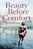 img - for Beauty Before Comfort: A Memoir book / textbook / text book