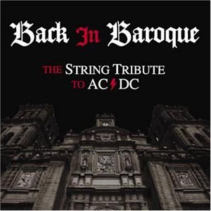 AC-DC - Back in Baroque: The String Quartet Tribute to AC/DC - Zortam Music