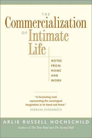 The Commercialization of Intimate Life: Notes from Home...