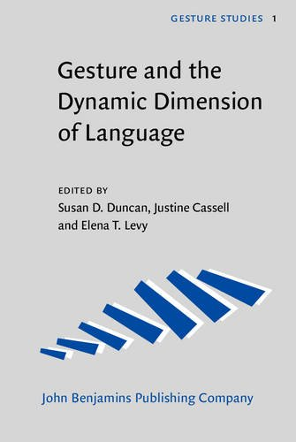 Gesture and the Dynamic Dimension of Language: Essays in honor of David McNeill (Gesture Studies)